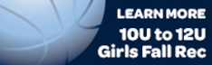 10U to 12U Girls Rec